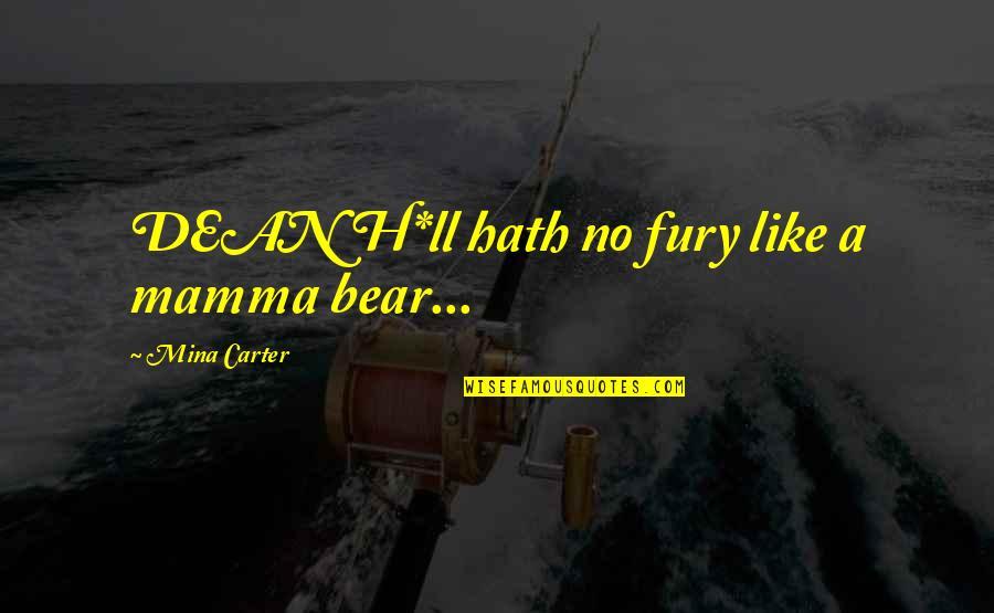 Puttaparthi Sai Baba Quotes By Mina Carter: DEAN H*ll hath no fury like a mamma
