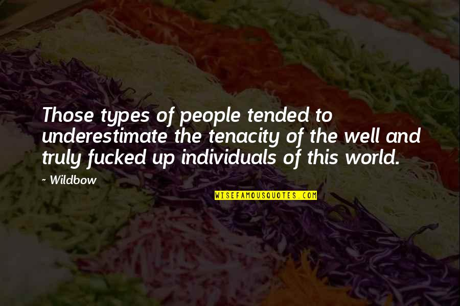 Puttaparthi Sai Baba Quotes By Wildbow: Those types of people tended to underestimate the