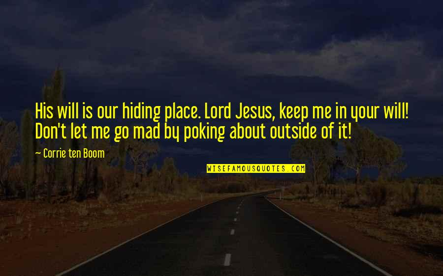 Putteth Quotes By Corrie Ten Boom: His will is our hiding place. Lord Jesus,