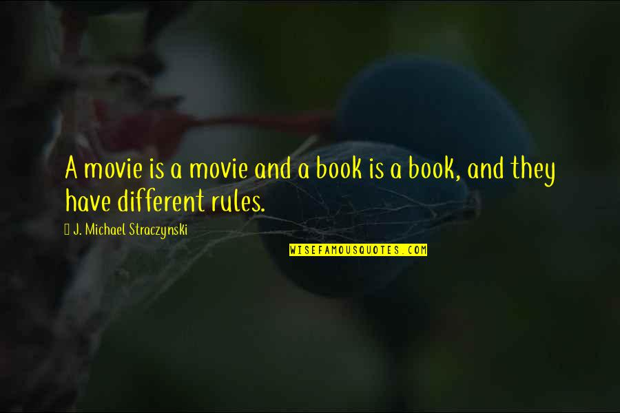 Putteth Quotes By J. Michael Straczynski: A movie is a movie and a book