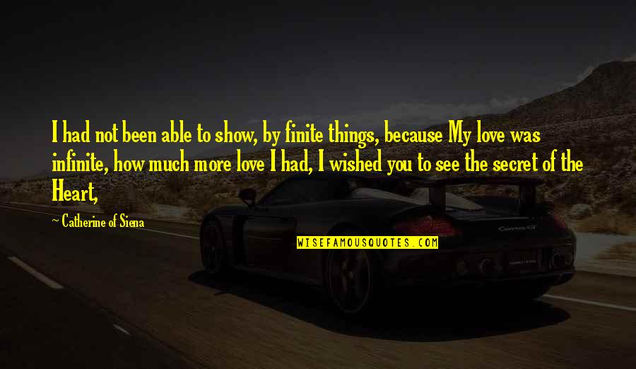 Putting My Pride Aside Quotes By Catherine Of Siena: I had not been able to show, by