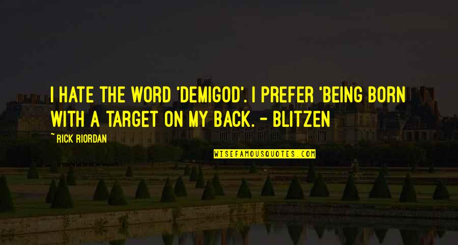 Putting On A Facade Quotes By Rick Riordan: I hate the word 'demigod'. I prefer 'being