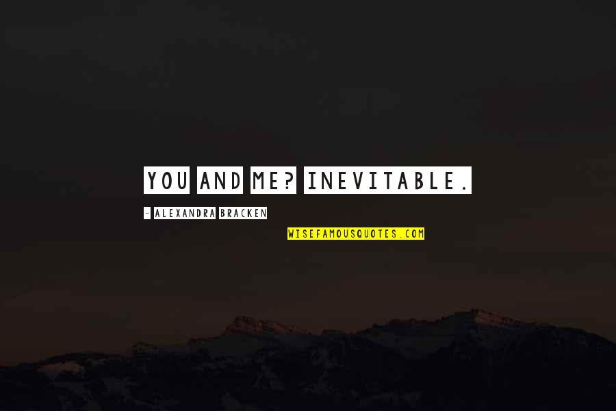Pyar Karne Wale Quotes By Alexandra Bracken: You and me? Inevitable.