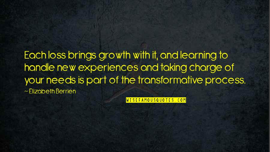Pyar Karne Wale Quotes By Elizabeth Berrien: Each loss brings growth with it, and learning