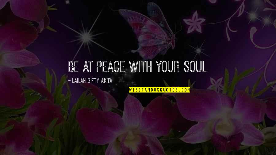 Pyar Karne Wale Quotes By Lailah Gifty Akita: Be at peace with your soul