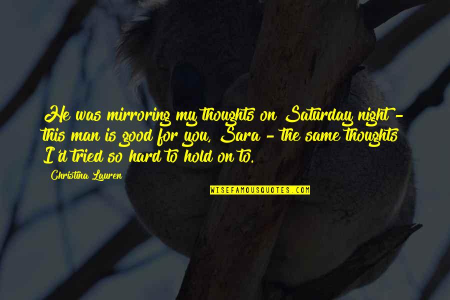 Pycharm Surround With Quotes By Christina Lauren: He was mirroring my thoughts on Saturday night