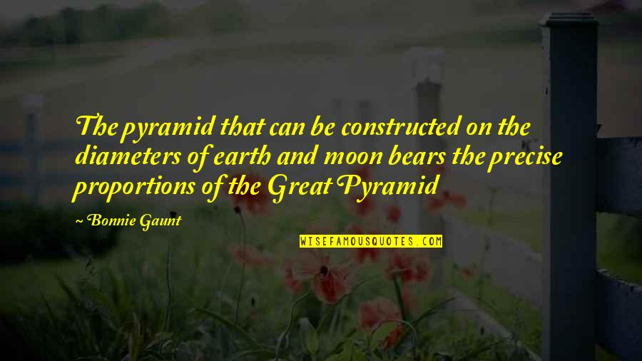 Pyramid Quotes By Bonnie Gaunt: The pyramid that can be constructed on the