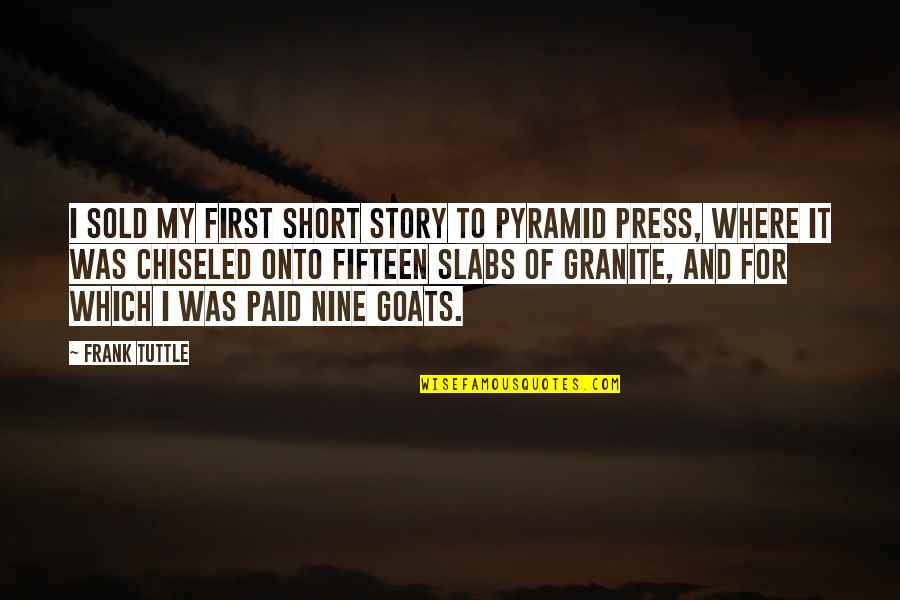 Pyramid Quotes By Frank Tuttle: I sold my first short story to Pyramid