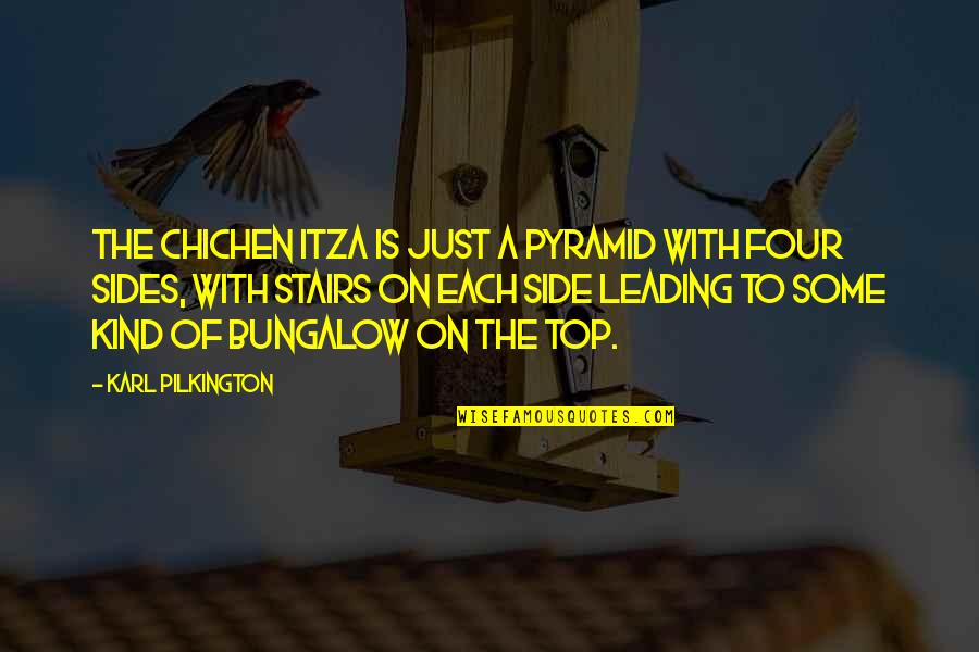 Pyramid Quotes By Karl Pilkington: The Chichen Itza is just a pyramid with