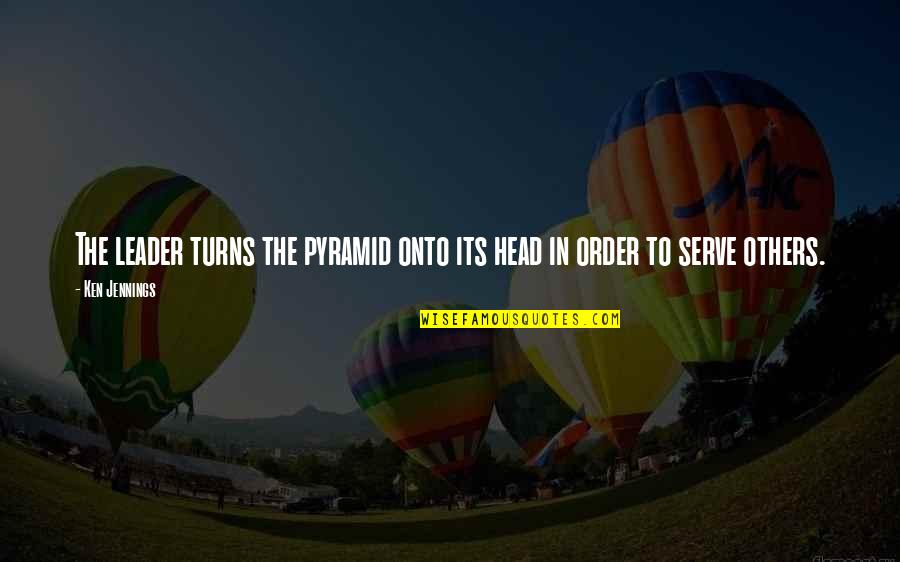 Pyramid Quotes By Ken Jennings: The leader turns the pyramid onto its head