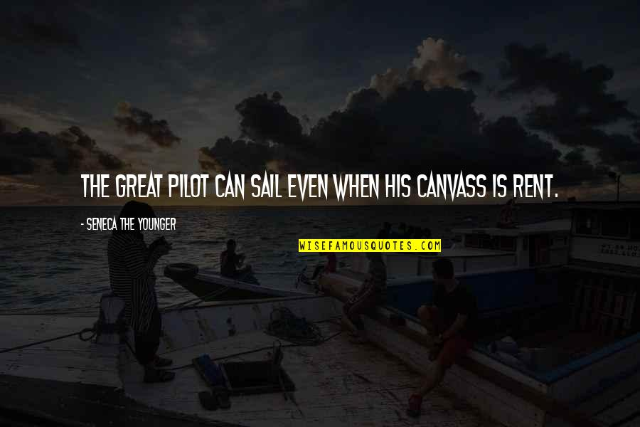 Pyrgus Quotes By Seneca The Younger: The great pilot can sail even when his