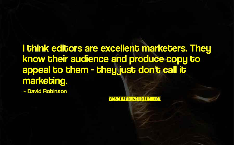 Pyro Marvel Quotes By David Robinson: I think editors are excellent marketers. They know