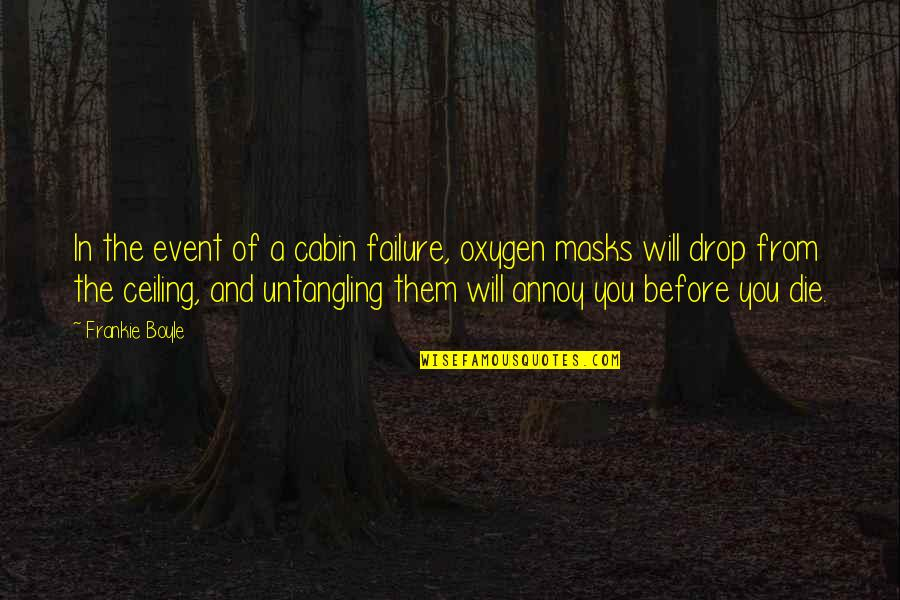 Python Encode Double Quotes By Frankie Boyle: In the event of a cabin failure, oxygen