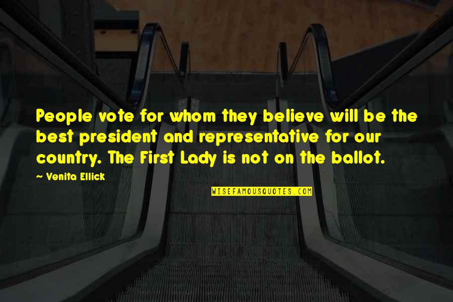 Qa'idah Quotes By Venita Ellick: People vote for whom they believe will be
