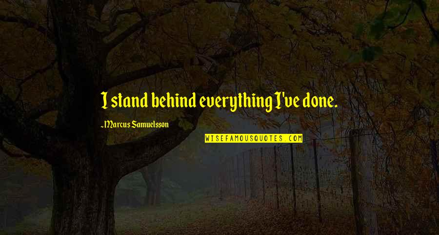 Qatari Quotes By Marcus Samuelsson: I stand behind everything I've done.