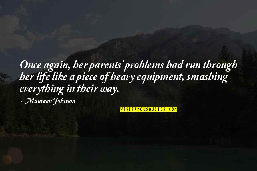 Quaere Quotes By Maureen Johnson: Once again, her parents' problems had run through