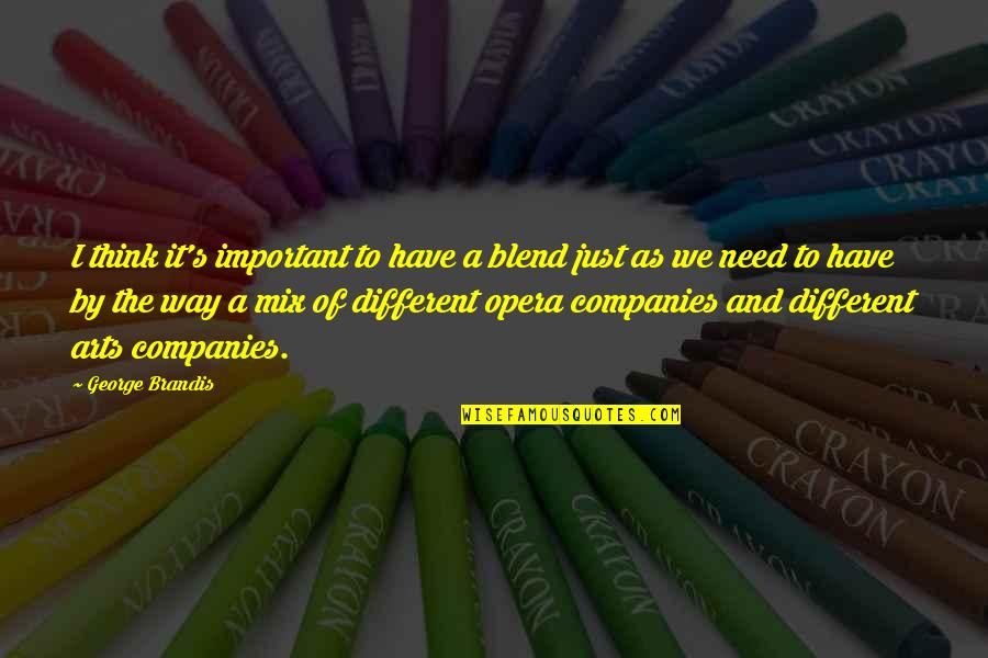 Qualities Of A Good Friend Quotes By George Brandis: I think it's important to have a blend