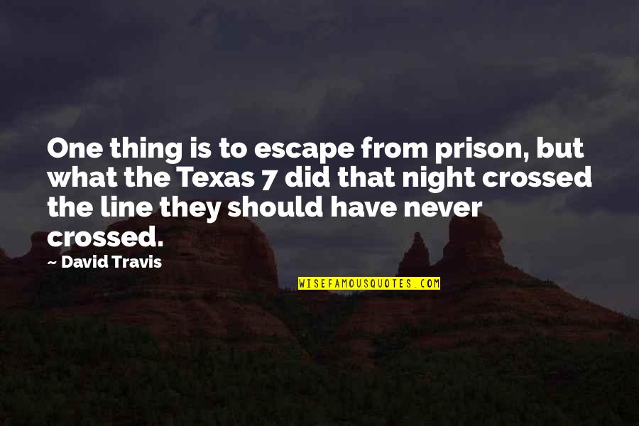 Quality Time Friends Quotes By David Travis: One thing is to escape from prison, but