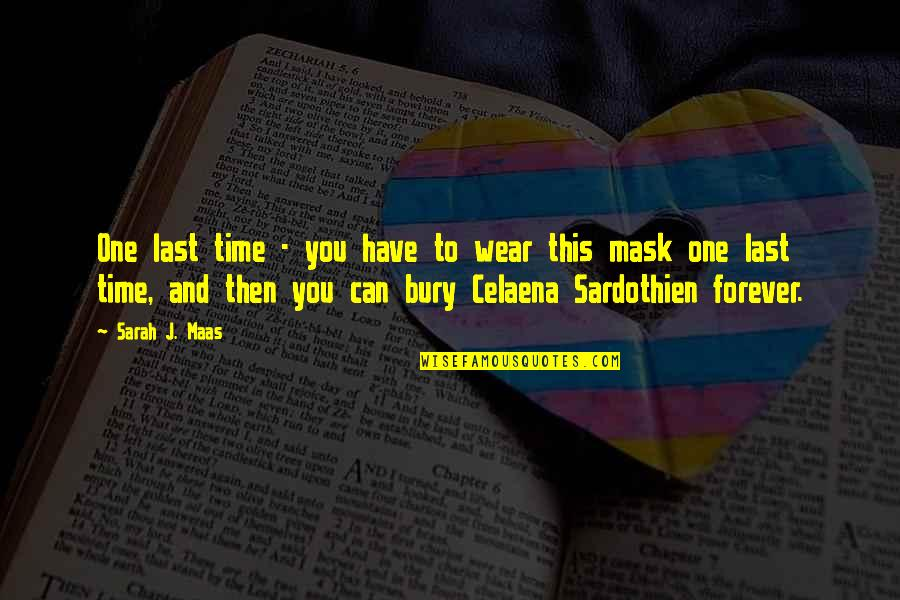 Queen And Throne Quotes By Sarah J. Maas: One last time - you have to wear