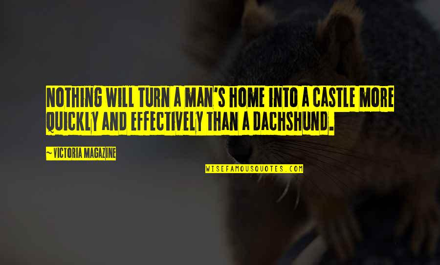 Queen Victoria's Quotes By Victoria Magazine: Nothing will turn a man's home into a