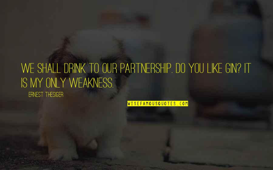 Queens Ny Quotes By Ernest Thesiger: We shall drink to our partnership. Do you