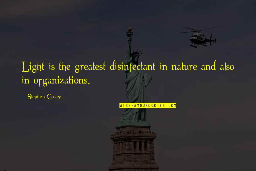 Queens Ny Quotes By Stephen Covey: Light is the greatest disinfectant in nature and