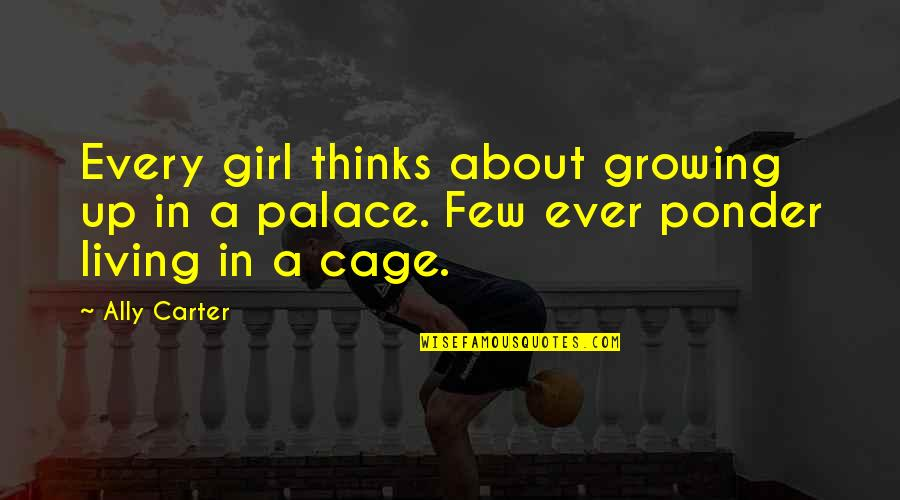 Questionnaires Quotes By Ally Carter: Every girl thinks about growing up in a