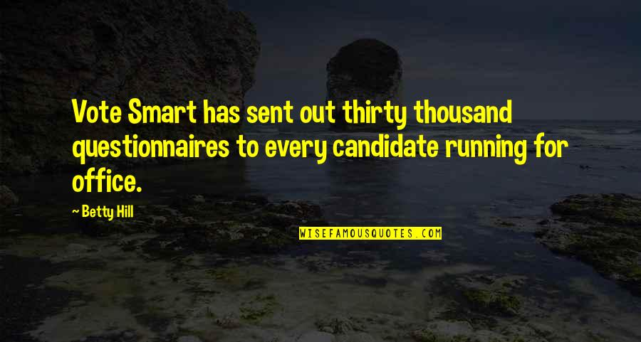 Questionnaires Quotes By Betty Hill: Vote Smart has sent out thirty thousand questionnaires