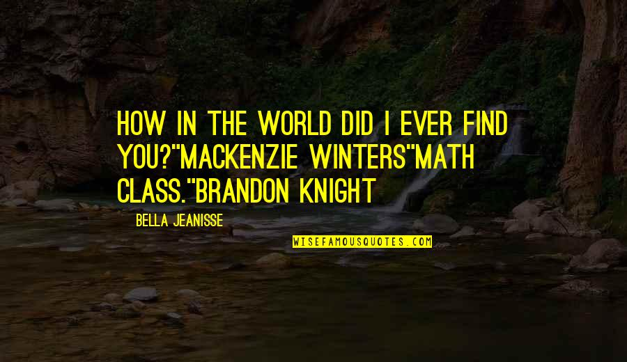 Quidditch World Cup Quotes By Bella Jeanisse: How in the world did I ever find
