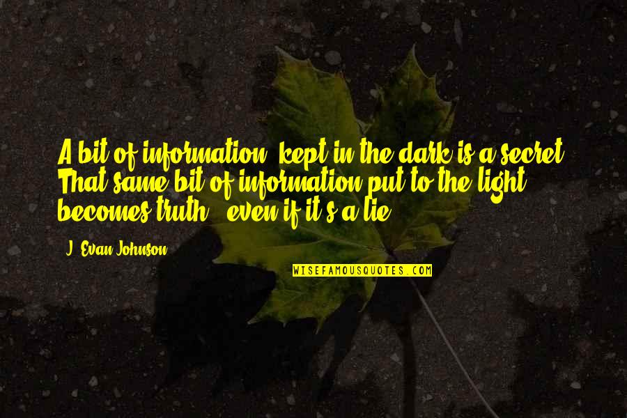 Quidditch World Cup Quotes By J. Evan Johnson: A bit of information, kept in the dark