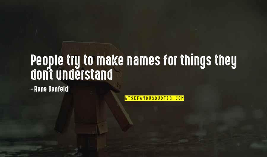 Quinn And Valor Quotes By Rene Denfeld: People try to make names for things they