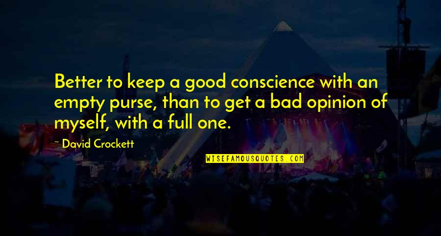 Quitting Smoking Cigarettes Quotes By David Crockett: Better to keep a good conscience with an