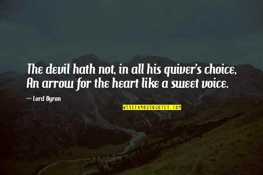 Quiver'd Quotes By Lord Byron: The devil hath not, in all his quiver's