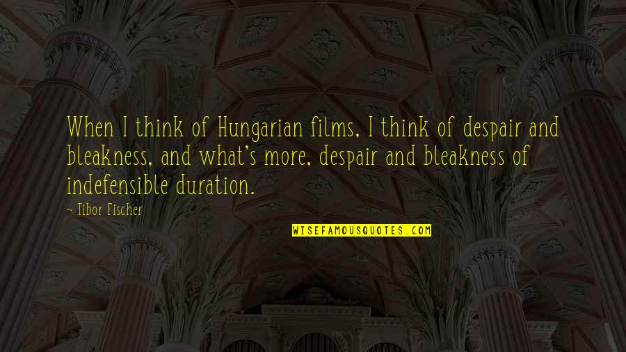 Quixotic Quotes By Tibor Fischer: When I think of Hungarian films, I think