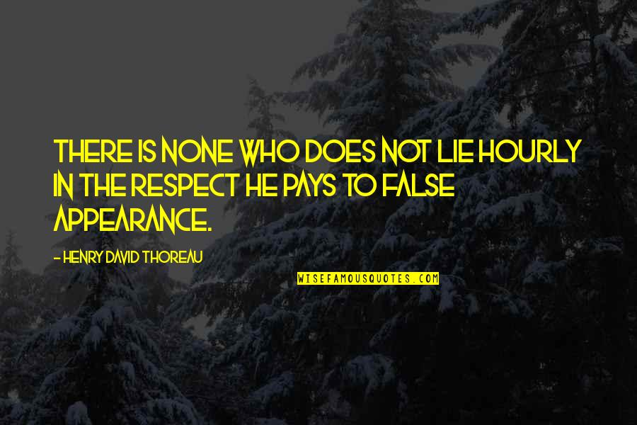 Quiz Show Movie Quotes By Henry David Thoreau: There is none who does not lie hourly