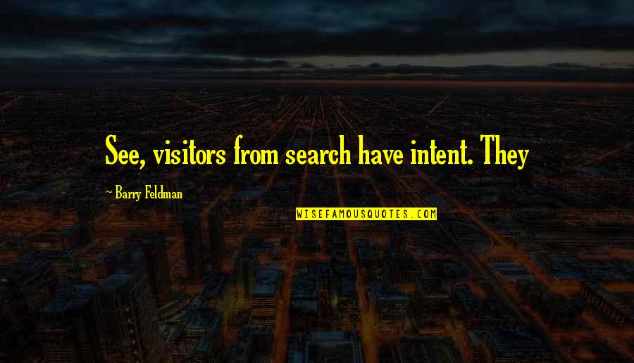 Quora Whatsapp Quotes By Barry Feldman: See, visitors from search have intent. They