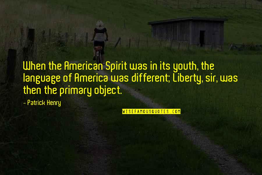 Quora Whatsapp Quotes By Patrick Henry: When the American Spirit was in its youth,