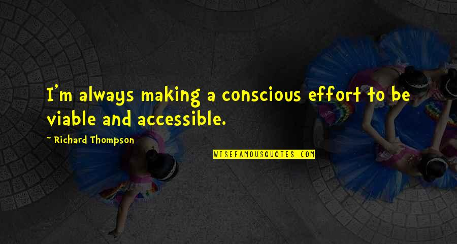 Quorum Quotes By Richard Thompson: I'm always making a conscious effort to be