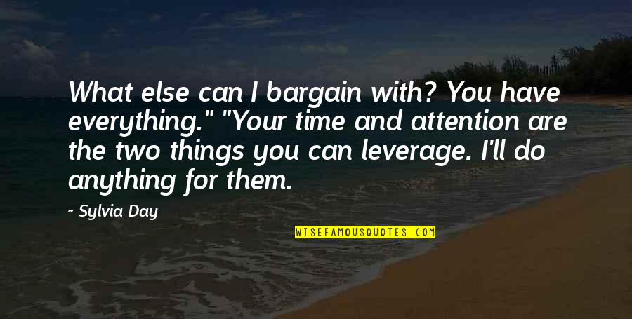 Quorum Quotes By Sylvia Day: What else can I bargain with? You have