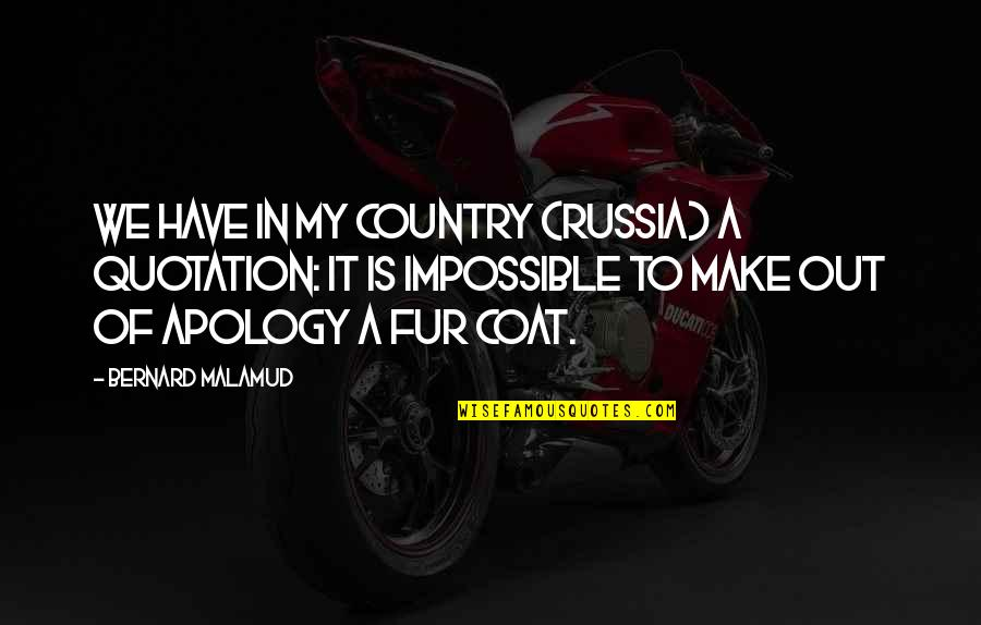 Quotation Within Quotes By Bernard Malamud: We have in my country (Russia) a quotation: