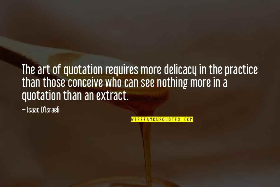 Quotation Within Quotes By Isaac D'Israeli: The art of quotation requires more delicacy in