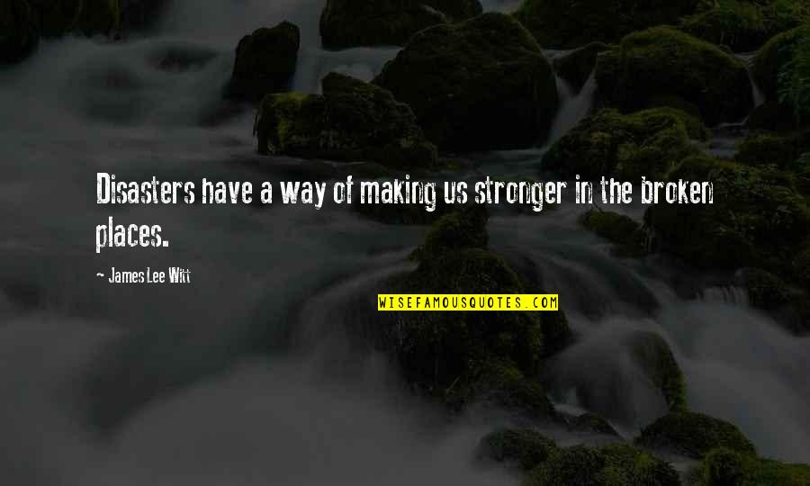 Quotes 180 Quotes By James Lee Witt: Disasters have a way of making us stronger