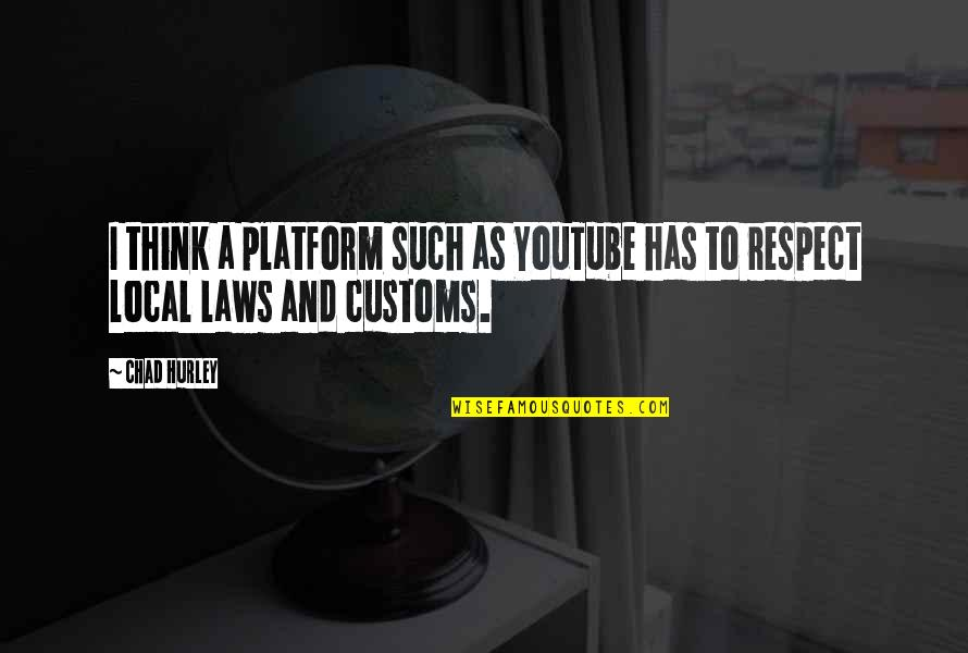 Quotes Amor De Lejos Quotes By Chad Hurley: I think a platform such as YouTube has