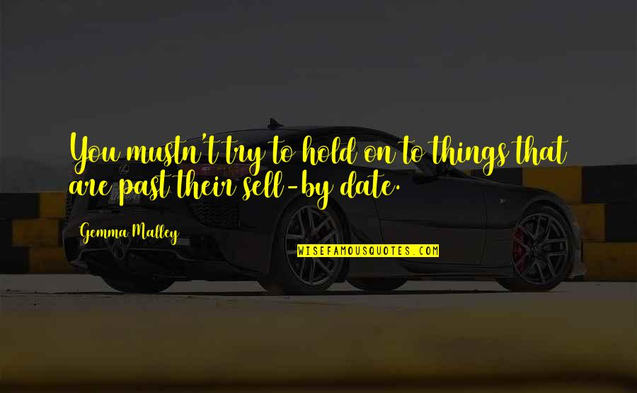 Quotes Amor De Lejos Quotes By Gemma Malley: You mustn't try to hold on to things