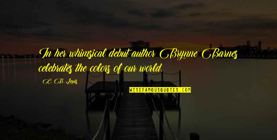 Quotes Antonio Montana Quotes By E. B. Lewis: In her whimsical debut author Brynne Barnes celebrates