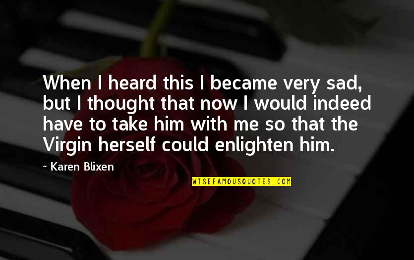 Quotes Basquiat Movie Quotes By Karen Blixen: When I heard this I became very sad,