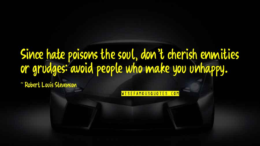 Quotes Basquiat Movie Quotes By Robert Louis Stevenson: Since hate poisons the soul, don't cherish enmities