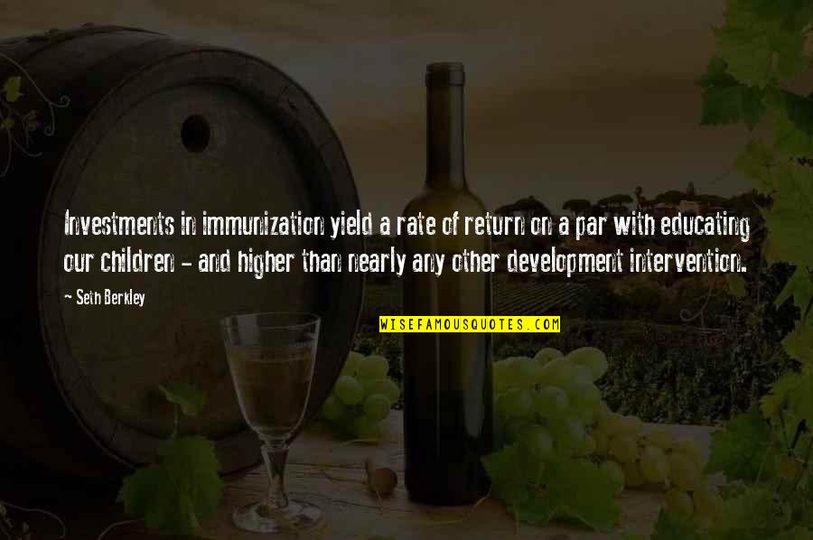 Quotes Basquiat Movie Quotes By Seth Berkley: Investments in immunization yield a rate of return