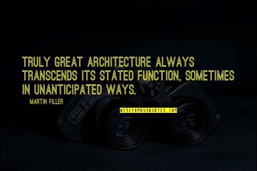 Quotes Bikini Kill Quotes By Martin Filler: Truly great architecture always transcends its stated function,