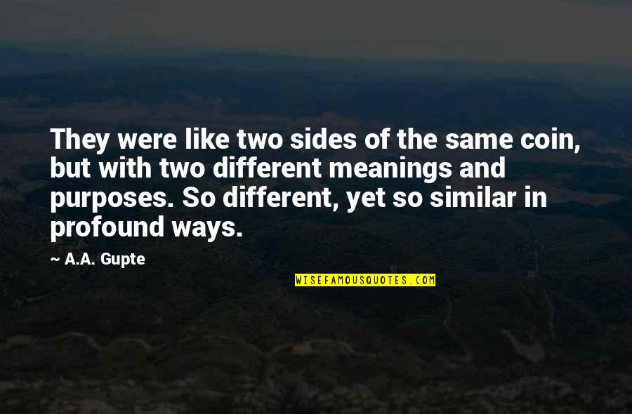 Quotes Bunuel Quotes By A.A. Gupte: They were like two sides of the same